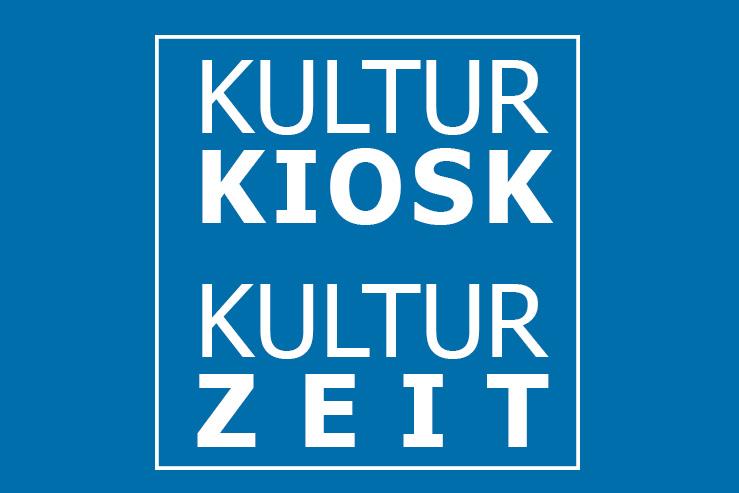 Kultur-Kiosk und Kulturzeit